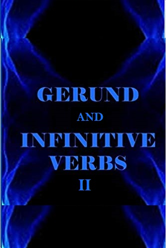 Gerunds and Infinitives with Verbs II